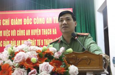 Giám đốc Công an tỉnh làm việc với Công an huyện Thạch Hà